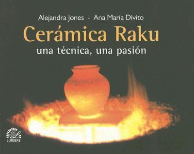 Ceramica Raku, una Tecnica, una Pasion 9789509603691