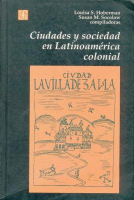 Ciudades y Sociedad en Latinoamerica Colonial 9789505571581