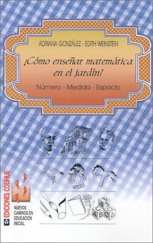 Como Ensenar Matematica en el Jardin: Numero - Medida - Espacio 9789505817023
