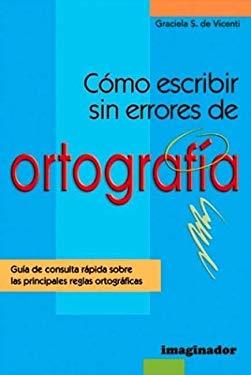 Como Escribir Sin Errores de Ortografia 9789507683923