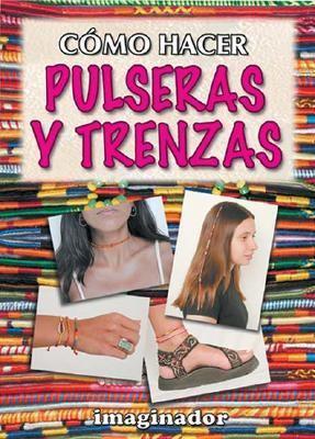 Como Hacer Pulseras y Trenzas 9789507683404