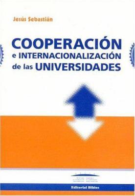 Cooperacion E Internacionalizacion de Las Universidades 9789507864469