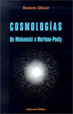 Cosmologias: de Minkowski A Merleau-Ponty 9789507862311