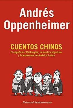 Cuentos Chinos: El Enga~no de Washington, La Mentira Populista y La Esperanza de America Latina 9789500726856