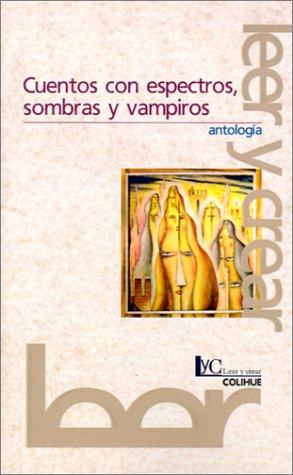 Cuentos Con Espectros, Sombras y Vampiros: Antologia