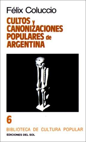 Cultos y Canonizaciones Populares de Argentina 9789509413108