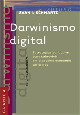 Darwinismo Digital: Estrategias Ganadoras Para Sobrevivir en la Asesina Economia de la Web = Digital Darwinism 9789506413255