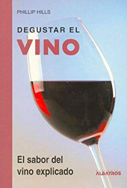 Degustar el Vino: El Sabor del Vino Explicado 9789502411194