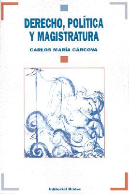 Derecho, Politica y Magistratura 9789507861154