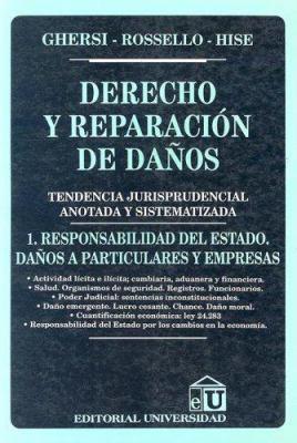 Derecho y Reparacion de Danos: Tendencia Jurisprudencial Anotada y Sistematizada 9789506793333