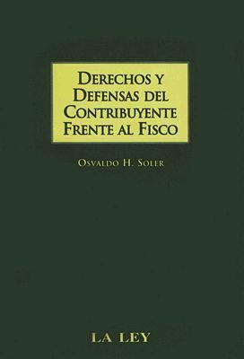 Derechos y Defensas del Contribuyente Frente al Fisco 9789505275946