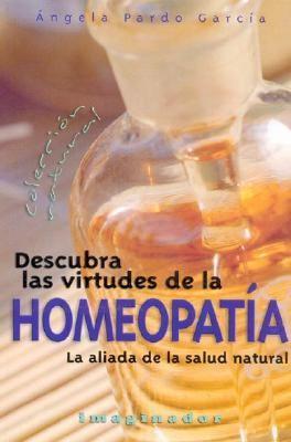 Descubra Las Virtudes de La Homeopatia 9789507684500