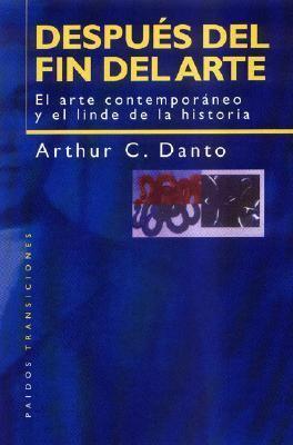 Despues del Fin del Arte: El Arte Contemporaneo y el Linde de la Historia 9789501250169
