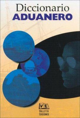 Diccionario Aduanero 9789507432767