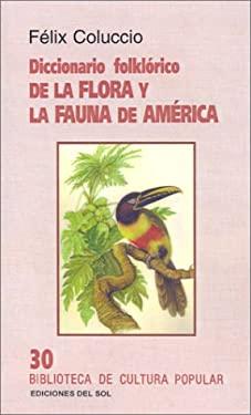 Diccionario Folklorico de la Flora y la Fauna de America 9789509413900