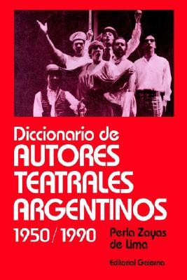 Diccionario de Autores Teatrales Argentinos: (1950-1990) 9789505562756