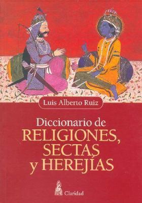 Diccionario de Religiones, Sectas y Herejias 9789506201463