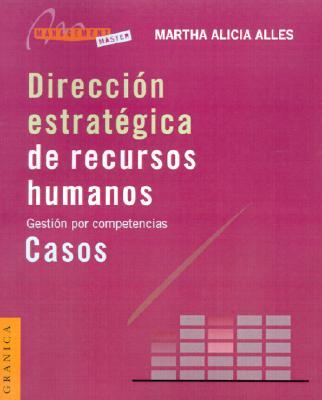 Direccion Estrategica de Recursos Humanos: Gestion Por Competencias 9789506413163