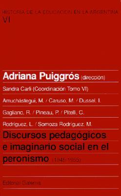 Discursos Pedagogicos E Imaginario Social en el Peronismo: (1945-1955) 9789505563371