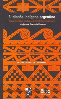 Diseno Indigena Argentino, El - Con CD 9789508891402