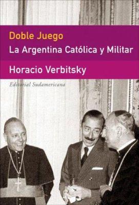 Doble Juego: La Argentina Catolica y Militar 9789500727372