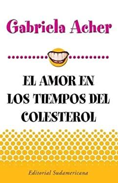 El Amor En Los Tiempos del Colesterol 9789500715409