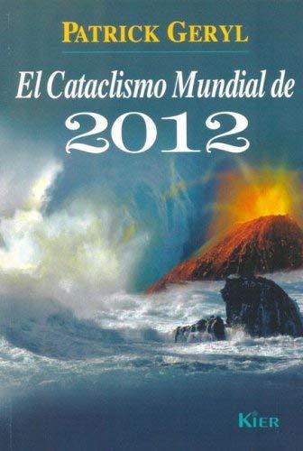 El Cataclismo Mundial de 2012 9789501717150