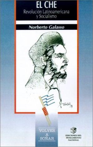 El Che: Revolucion Latinoamericana y Socialismo 9789505818099