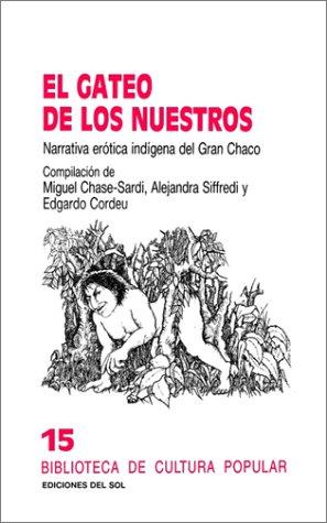 El Gateo de los Nuestros: Narrativa Erotica Indigena del Gran Chaco 9789509413429
