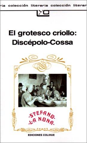 El Grotesco Criollo: Discepolo-Cossa 9789505810741