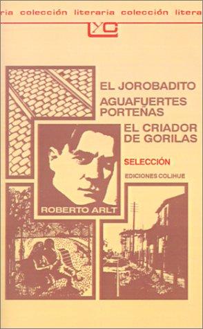 El Jorobadito: Aguafuertes Portenas: El Criador de Gorilas: Seleccion 9789505811038