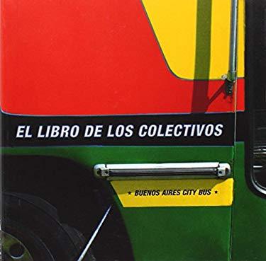 El Libro de Los Colectivos/Buenos Aires City Bus 9789508891143