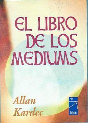 El Libro de Los Mediums 9789501713107
