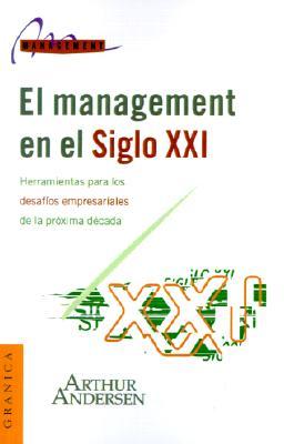 El Management en el Siglo XXI 9789506412722