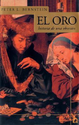 El Oro: Historia de Una Obsesion 9789501522419