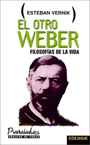 El Otro Weber: Filosofias de la Vida 9789505811731