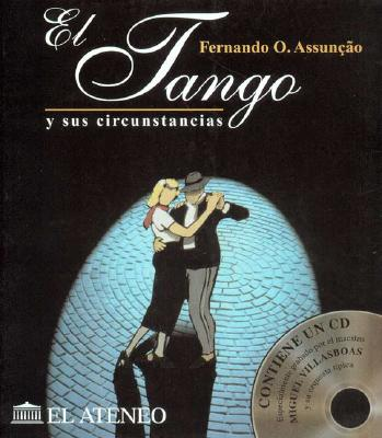 El Tango y Sus Circunstancias: 1880-1920 9789500284837