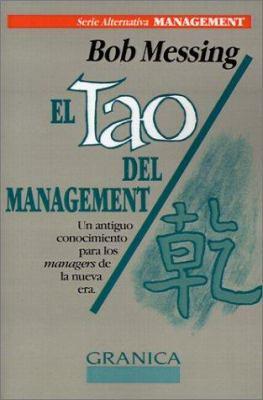 El Tao del Management: Un Antiguo Conocimiento Para los Manager de la Nueva Era 9789506411039