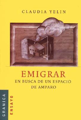 Emigrar: En Busca de Un Espacio de Amparo 9789506413897