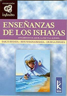 Ense?anzas de Los Ishayas: Anclados En El Amor, La Paz y La Alegria 9789501770063