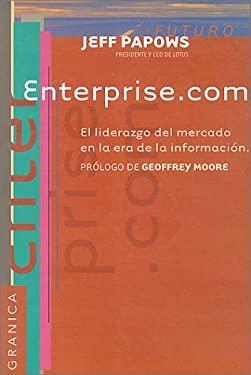 Enterprise.Com: El Liderazgo del Mercado en la Era de la Informacion