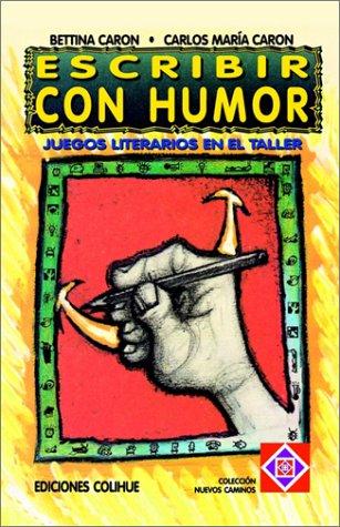 Escribir Con Humor: Juegos Literarios en el Taller 9789505816330