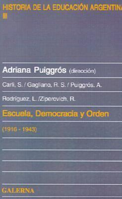 Escuela Democracia y Orden 1916-1943 9789505562930