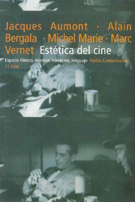 Estetica del Cine: Espacio Filmico, Montaje, Narracion, Lenguaje 9789501275179