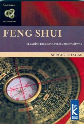 Feng Shui: El Camino Para Impulsar Cambios Positivos 9789501770155