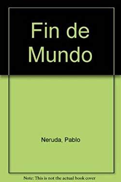 Fin de Mundo (Spanish Edition) - Neruda, Pablo
