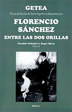Florencio Sanchez Entre las DOS Orillas 9789505563876
