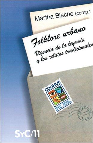 Folklore Urbano: Vigencia de la Leyenda y los Relatos Tradicionales 9789505812660