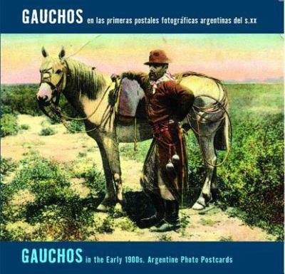 Gauchos en las Primeras Postales Fotograficas Argentinas del s.xx/Gauchos In The Early 1900s. Argentine Photo Postcards