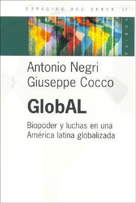 Global: Biopoder y Luchas en una America Latina Globalizada 9789501265620